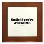 Smile if you're awesome - Framed Tile
