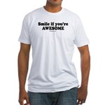 Smile if you're awesome -  Fitted T-Shirt