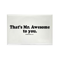 That's Mr. Awesome, to you - Rectangle Magnet (10