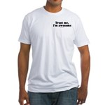 Trust me, I'm awesome -  Fitted T-Shirt