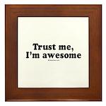 Trust me, I'm awesome - Framed Tile