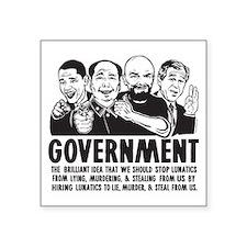 """Government Lunatics Square Sticker 3"""" x 3"""""""