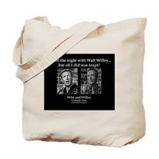 Walt Willey's Wild and Willey Comedy Tour Tote Bag