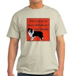 OYOOS Dog Attitude design Light T-Shirt