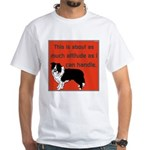 OYOOS Dog Attitude design White T-Shirt