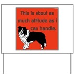 OYOOS Dog Attitude design Yard Sign