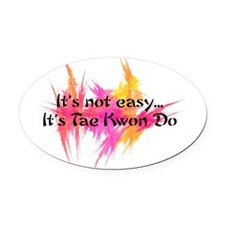 It's Not Easy - Karate Oval Car Magnet