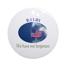 9-11 We Have Not Forgotten Ornament (Round)