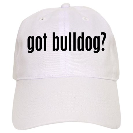 Got Bulldog? Cap