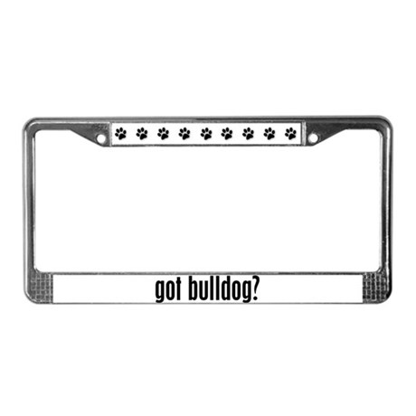 Got Bulldog? License Plate Frame