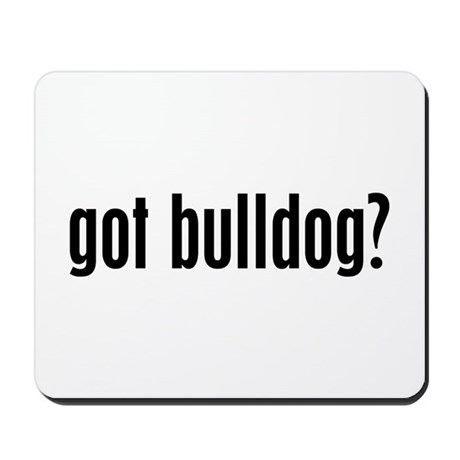 Got Bulldog? Mousepad