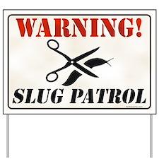 SLUG PATROL Yard Sign