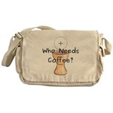 Who Needs Coffee? Messenger Bag