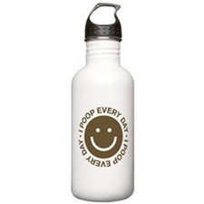 I Poop Every Day Water Bottle