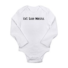 Eat, Sleep, Wrestle Infant Creeper Baby Outfits