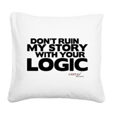 My Story... Your Logic Square Canvas Pillow