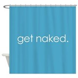 get naked. (Blue) Shower Curtain