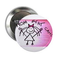 "My mom beat breast cancer 2.25"" Button"