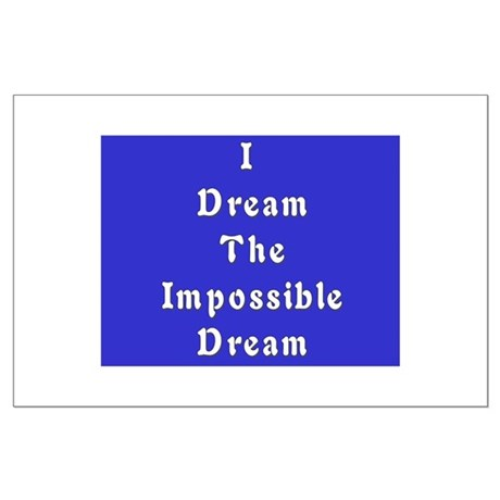 Impossible Dream Large Poster
