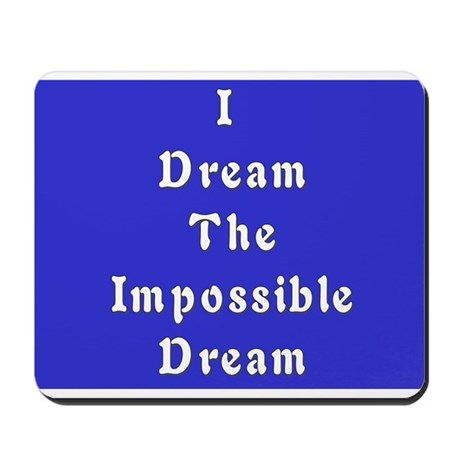 Impossible Dream Mousepad