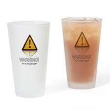 Warning Your Being Drugged Drinking Glass
