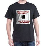 drinkingforthreeshirt10x10.jpg T-Shirt