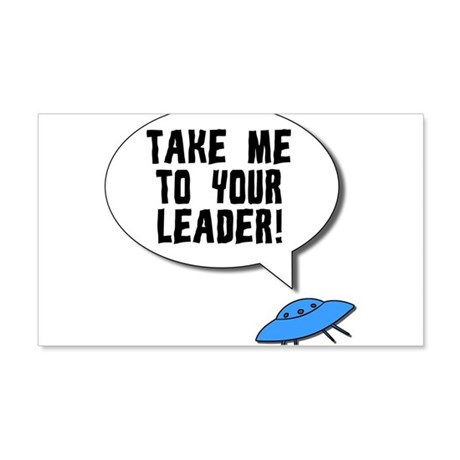 Take Me To Your Leader 20x12 Wall Decal
