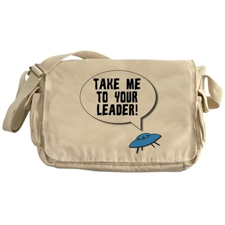 Take Me To Your Leader Messenger Bag