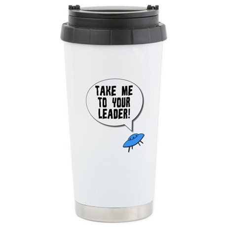 Take Me To Your Leader Ceramic Travel Mug