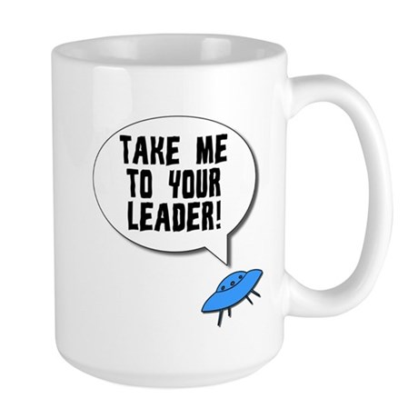 Take Me To Your Leader Large Mug