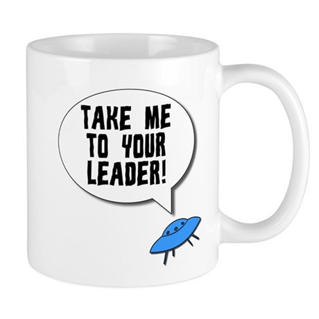 Take Me To Your Leader Mug
