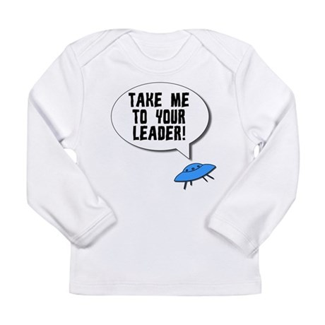 Take Me To Your Leader Long Sleeve Infant T-Shirt