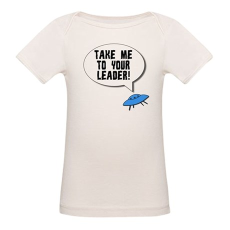 Take Me To Your Leader Organic Baby T-Shirt