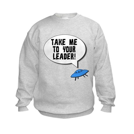 Take Me To Your Leader Kids Sweatshirt