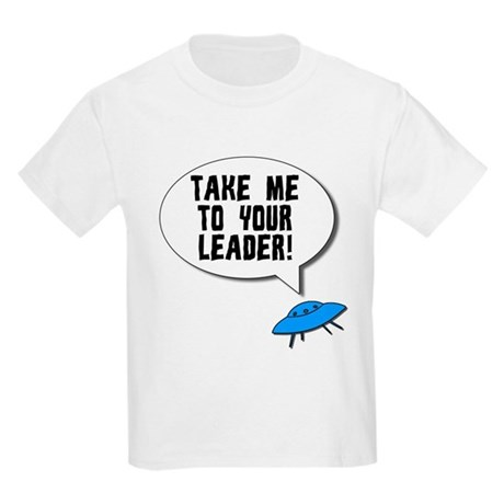 Take Me To Your Leader Kids Light T-Shirt