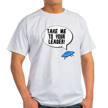 Take Me To Your Leader Light T-Shirt