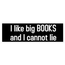 I like big BOOKS Bumper Sticker
