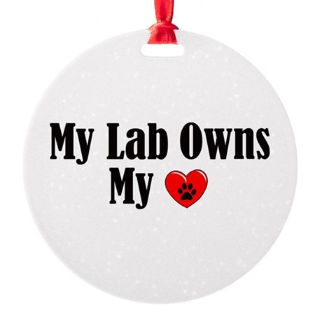 Lab Owns My Heart Round Ornament