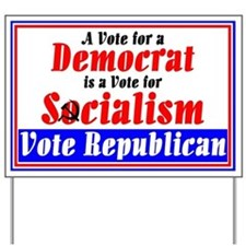 A Vote for a Democrat Yard Sign