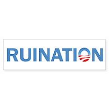 Ruination Bumper Sticker