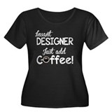 Instant Designer, Add Coffee Women's Plus Size Sco