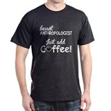 Instant Anthropologist, Funny, T-Shirt