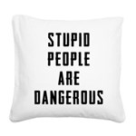 Stupid People Square Canvas Pillow