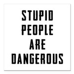 Stupid People Square Car Magnet 3
