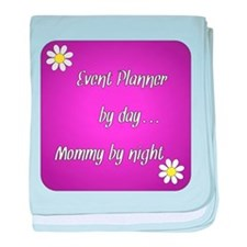 Event Planner by day Mommy by night baby blanket