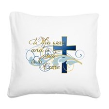 Who was and is and is to come Square Canvas Pillow
