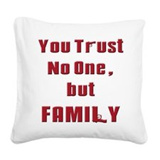 Trust no one but family(white).png Square Canvas P