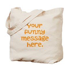 four line funny message Tote Bag