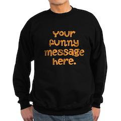 four line funny message Sweatshirt