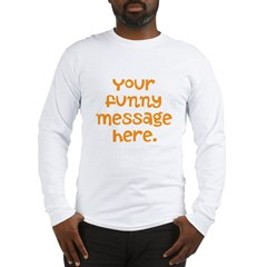four line funny message Long Sleeve T-Shirt